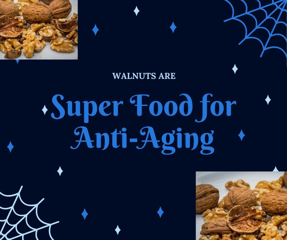 walnuts are superfood for anti-aging