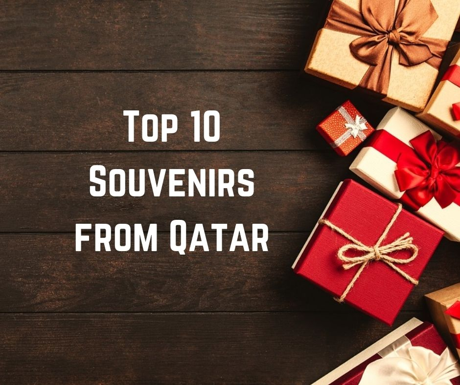 Top 10 souvenirs from Qatar