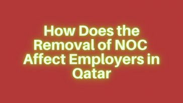 How Does the Removal of NOC Affect Employers in Qatar