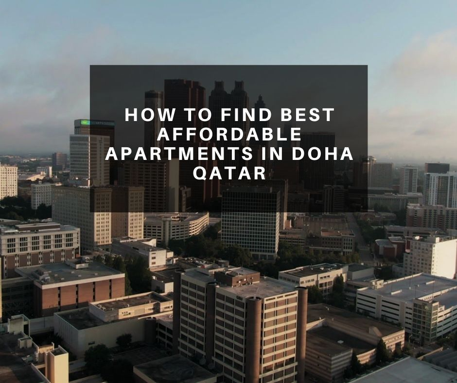 How to Find Best Affordable Apartments in Doha Qatar