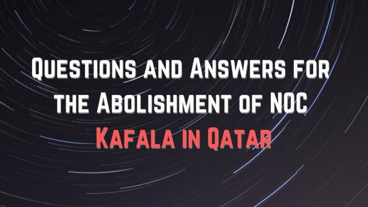 Questions and Answers for the Abolishment of NOC Kafala in Qatar