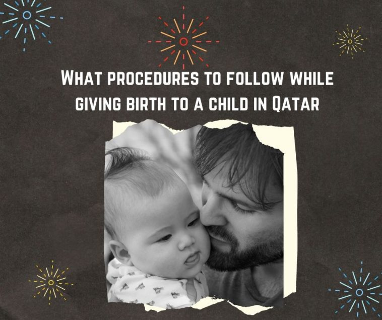 What procedures to follow while giving birth to a child in Qatar